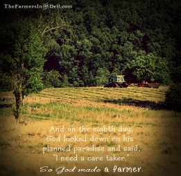 so god made a farmer - TheFarmersInTheDell.com